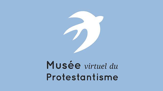 Musée virtuel du protestantisme français. [Musée virtuel du protestantisme - www.museeprotestant.org]