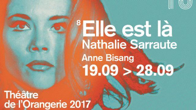 """""""Elle est là"""", Nathalie Sarraute, Anne Bisang. [Théâtre de l'Orangerie.]"""