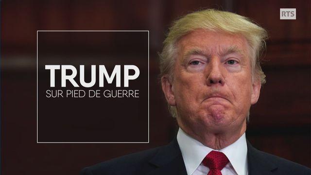 Trump sur pied de guerre [RTS]