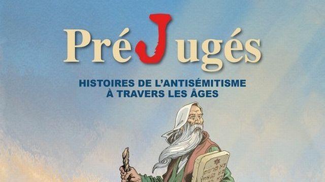 """""""PréJugés, Histoires de l'antisémitisme à travers les âges"""". [CICAD]"""