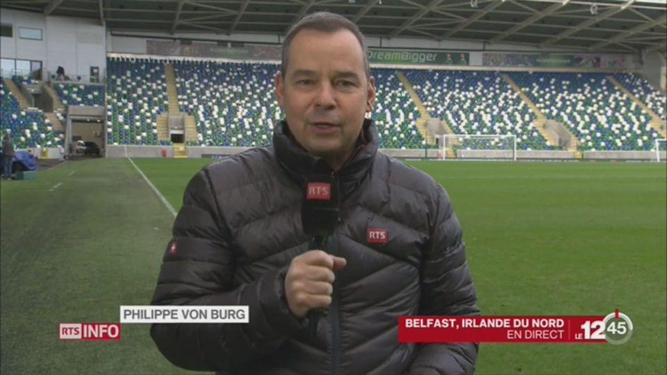 Football - Suisse-Irlande du Nord: le point avec Philippe Von Burg, à Belfast [RTS]