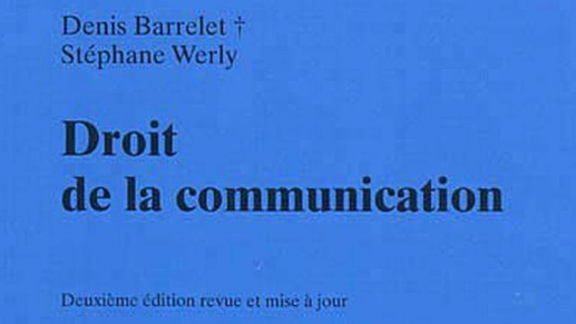 """""""Droit de la communication"""", un ouvrage de Denis Barrelet et Stéphane Werly. [Précis de droit Stämpfli - Stämpfli Editions SA Berne]"""