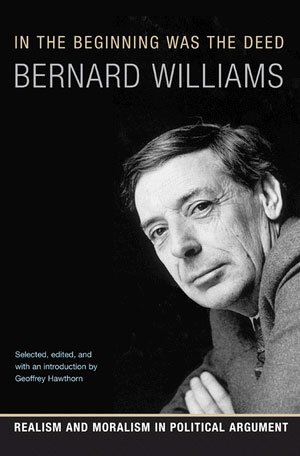 "La couverture du livre ""In the beginning was the deed"" de Bernard Williams."