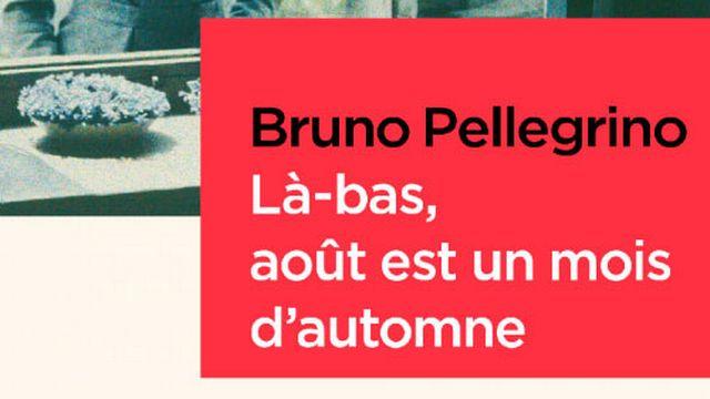 """""""Là-bas, août est un mois d'automne"""", Bruno Pellegrino, aux Éditions Zoé. [Éditions Zoé - Fotolia]"""