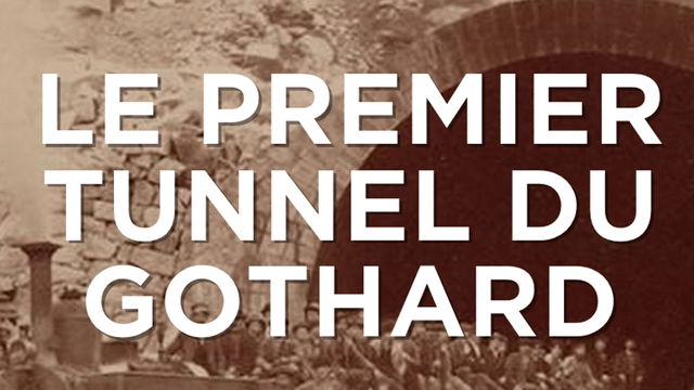 Le premier tunnel du gothard [RTS]