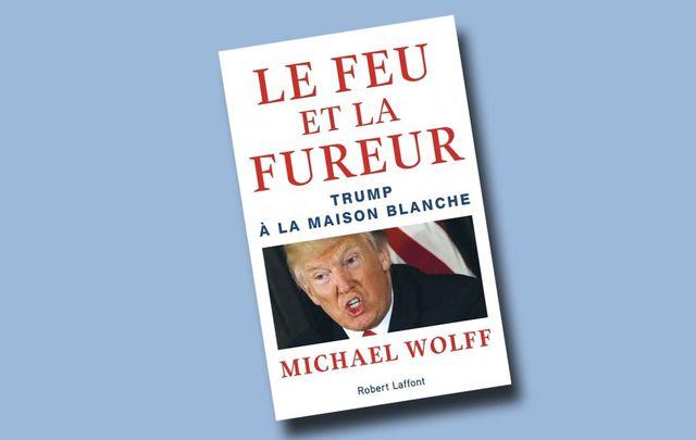 La traduction française du livre de Michael Wolff paraît chez Robert Laffont. [DR]