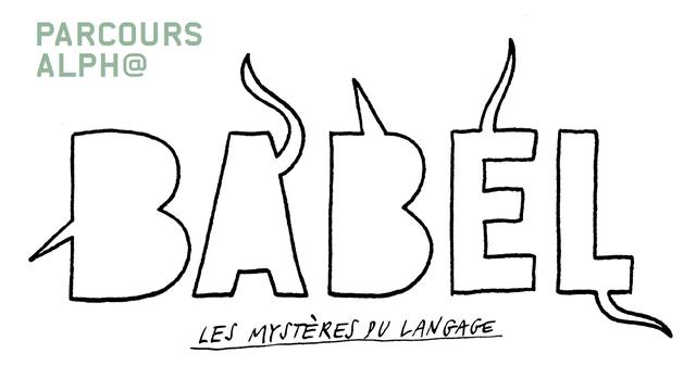 Babel, les mystères du langage [Babel]