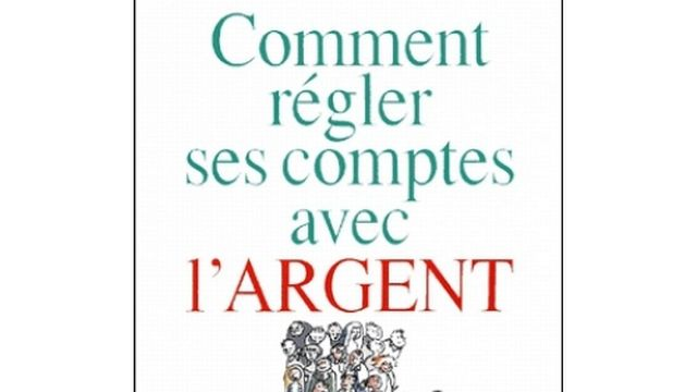 """""""Comment régler ses comptes avec l'argent?"""" de Marie-Claude François Laugier. [DR - Payot]"""