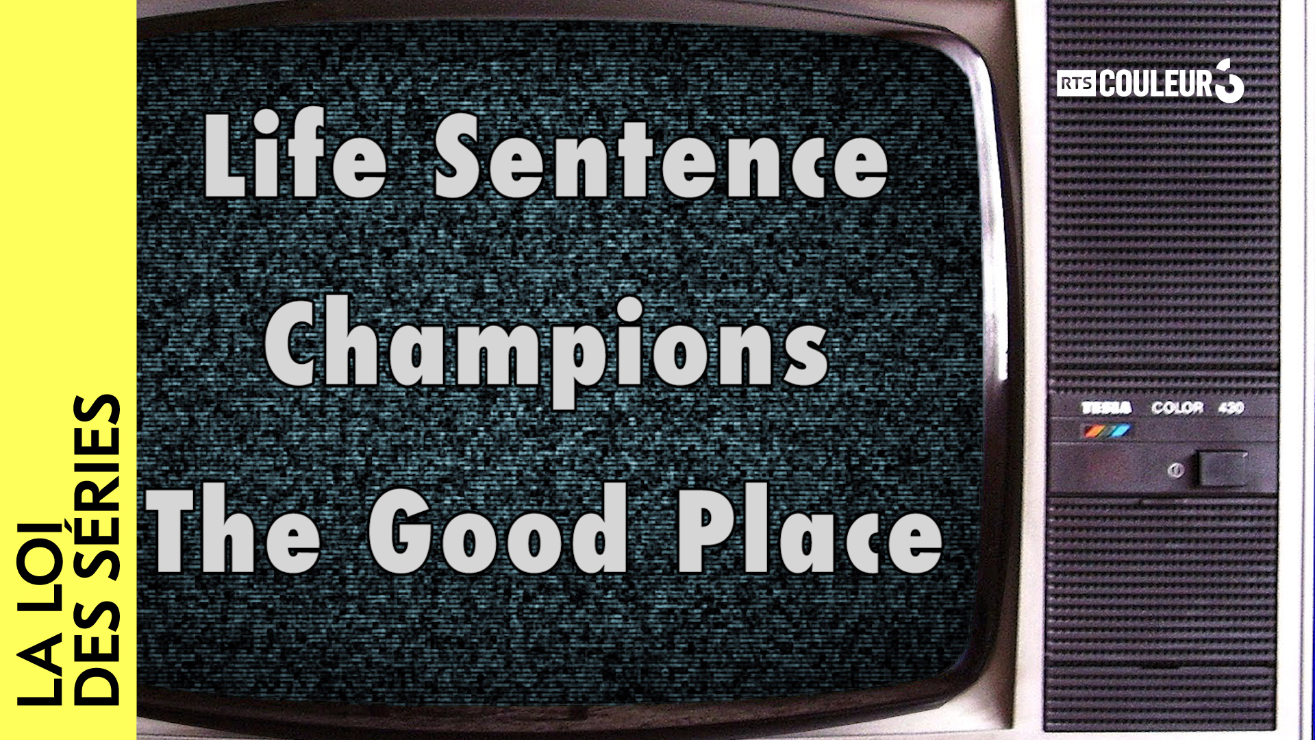 La loi des séries - Life Sentence - Champions - The Good Place