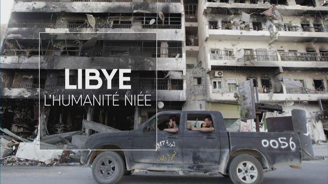 Libye, l'humanité niée [RTS]