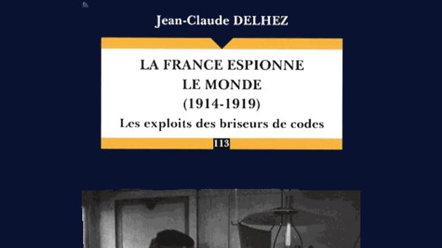 La France espionne le Monde (1914-1919) [Jean-Claude Delhez - Éditions Economica]