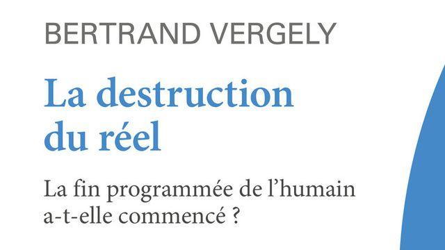 """Le livre """"La destruction du réel"""", écrit par le philosophe français Bertrand Vergely. [DR - Le Passeur]"""