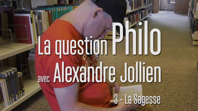 La question philo avec Alexandre Jollien - La sagesse. [Stella Lux Productions - RTS Découverte]