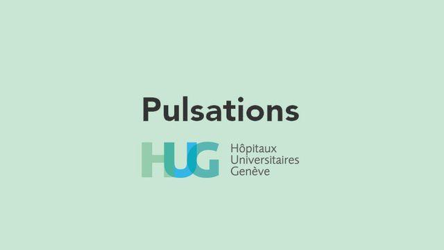 Pulsations, le magazine des HUG. [hug-ge.ch/pulsations-magazine - Pulsations]