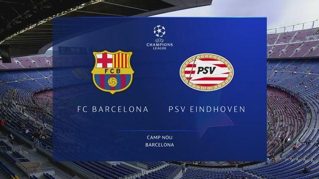 Ligue des champions, 1ère journée : Barcelone - PSV Eindhoven (4-0) [RTS]