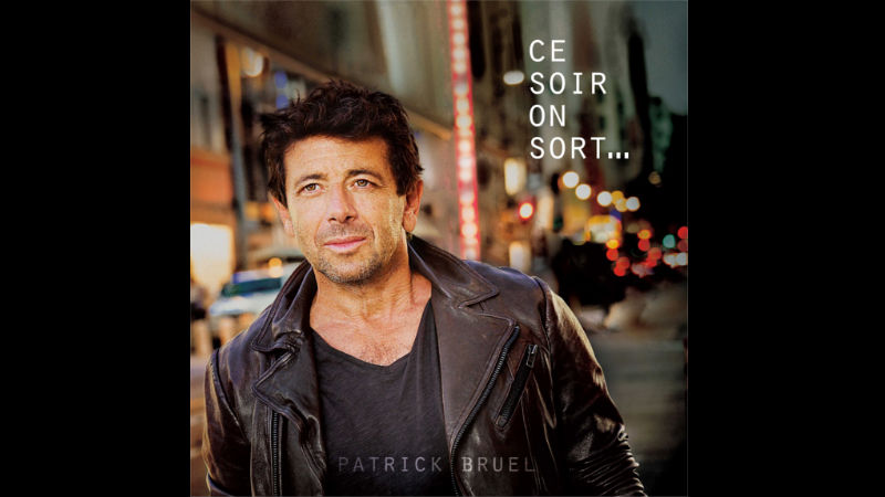 "Le nouvel album de Patrick Bruel, ""Ce soir on sort...""."