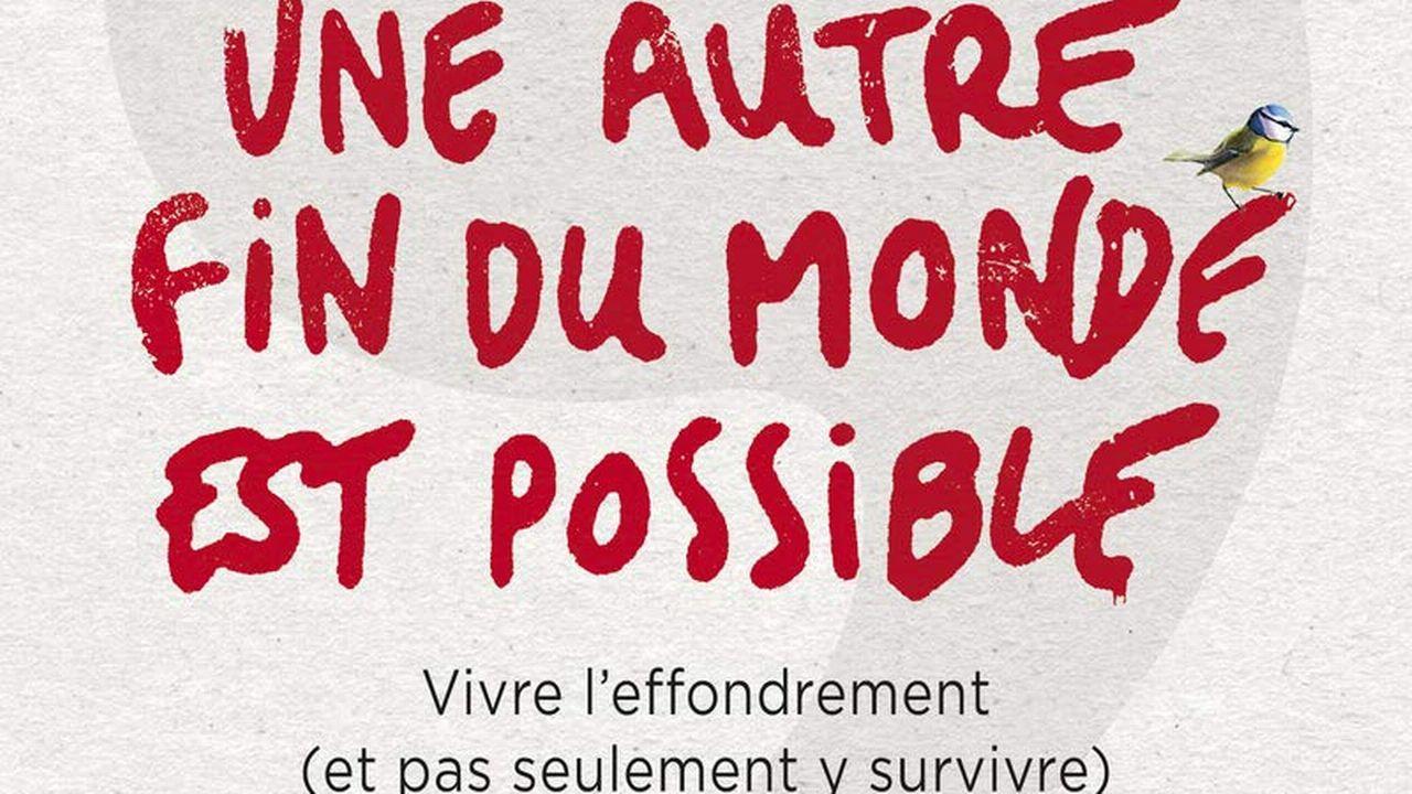 """""""Une autre fin du monde est possible"""", de P. Servigne, R. Stevens et G. Chapelle. [DR - Editions du Seuil]"""