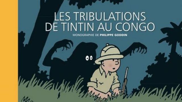"""""""Les tribulations de Tintin au Congo"""" ambitionne de remettre le deuxième album du reporter à la houpette dans son époque. [Philippe Goddin/Hergé - Casterman]"""