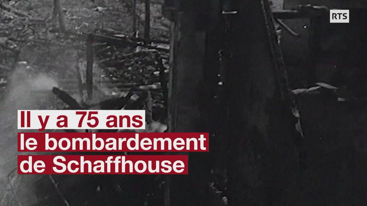 Il y a 75 ans le bombardement de Schaffhouse [RTS]