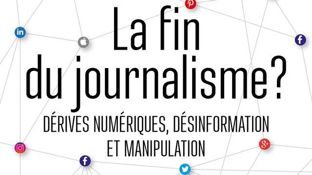 """Couverture du livre """"La fin du journalisme? Dérives numériques, désinformation et manipulation"""" d'Antoine deTarlé. [Editions de l'Atelier]"""