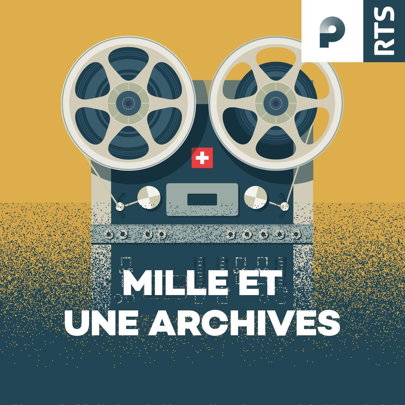 Mille et une archives - web [RTS]