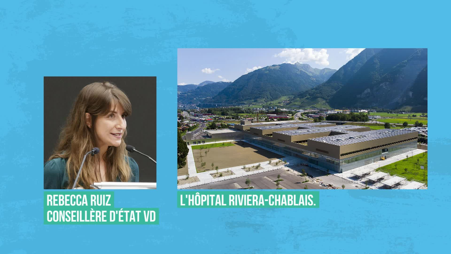Cinq institutions réunies au nouveau Centre hospitalier de Rennaz: interview de Rebecca Ruiz