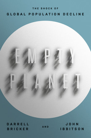 """Empty Planet"", Darrel Bricker et John Ibbitson, édition Penguin Random House, 2019"