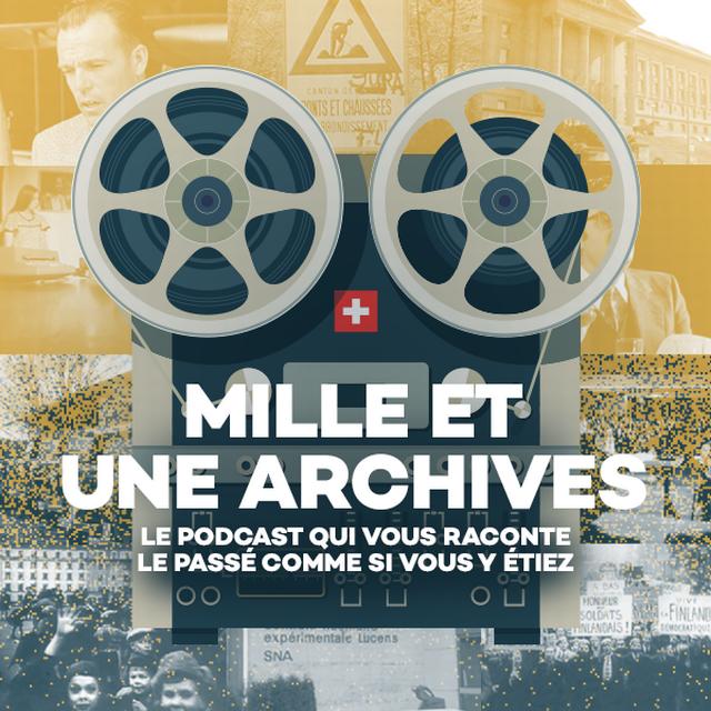 Mille et une archives, un podcast qui raconte le passé... [RTS]