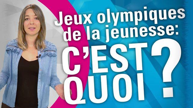Jeux olympiques de la jeunesse: c'est quoi?