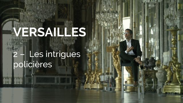 Versailles - Les intrigues policières. [Canal+]
