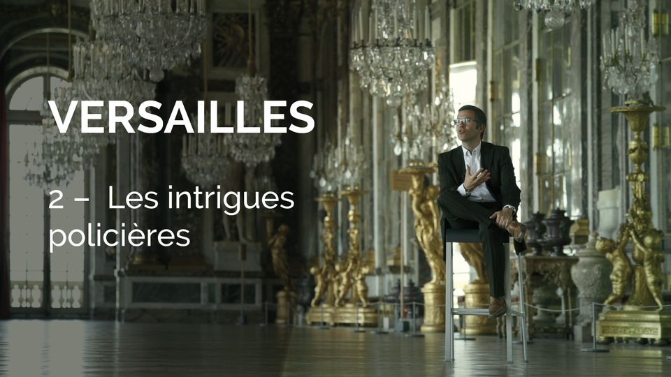 Versailles - Police intrigues. [Canal+]
