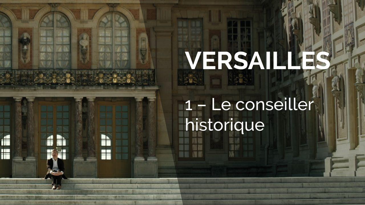 Versailles - Le conseiller historique. [Canal+]