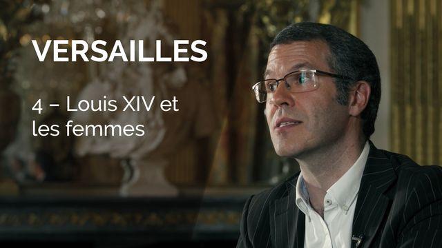 Versailles - Louis XIV et les femmes. [Canal+]
