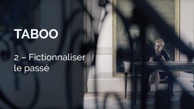 Taboo - Fictionnaliser le passé [BBC]