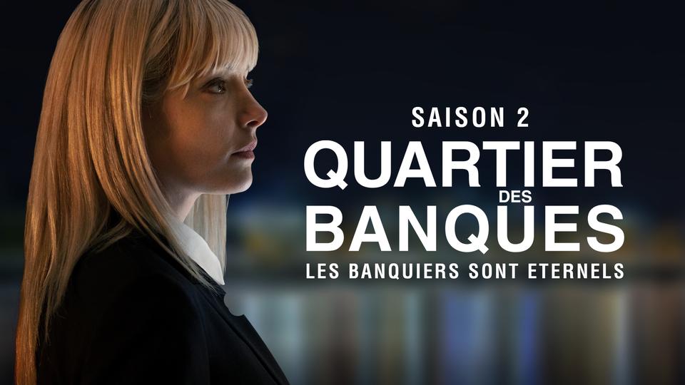 """La saison 2 de la série """"Quartier des banques"""" [Point Prod. - RTS]"""