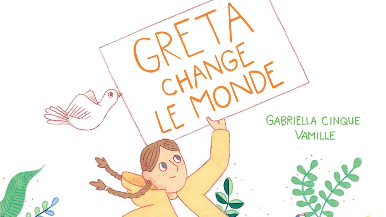 """La couverture du livre """"Greta change le monde"""" de Gabriella Cinque et Vamille. [Sarbacane]"""