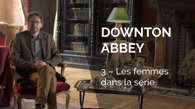 Downton Abbey, les femmes dans la série. [La Souris Verte / RTS]