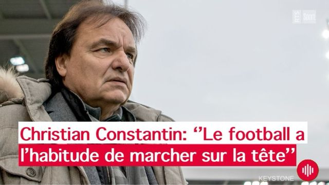 Le président du FC Sion a donné sa version des faits samedi à Sport Première. [Keystone]