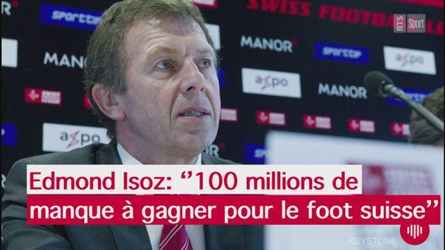 """Edmond Isoz: """"100 mios de manque à gagner pour le foot suisse"""" [RTS]"""