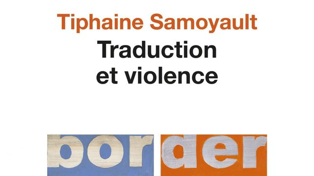 """La couverture du livre """"Traduction et violence"""" de Tiphaine Samoyault. [Editions du Seuil]"""