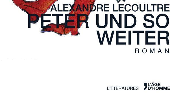 """La couverture du livre """"Peter und So Weiter"""" d'Alexandre Lecoultre. [L'Âge d'Homme]"""
