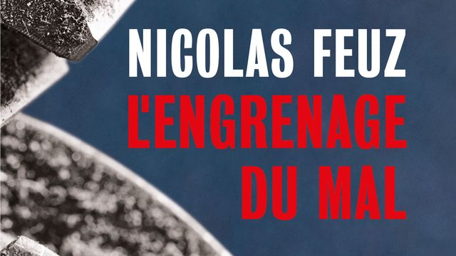 """La couverture du livre """"L'engrenage du mal"""" de Nicolas Feuz. [Editions Slatkine]"""