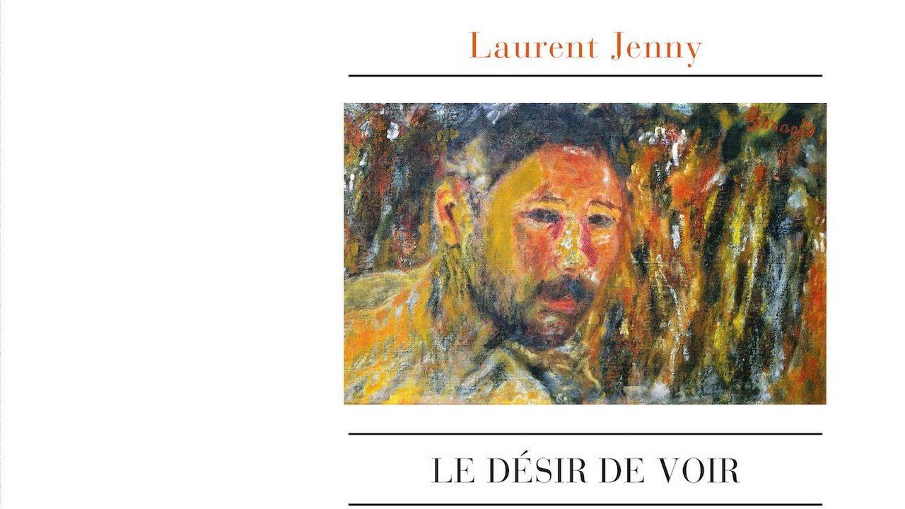 """""""Le Désir de voir"""", de Laurent Jenny. [Ed. L'Atelier contemporain]"""