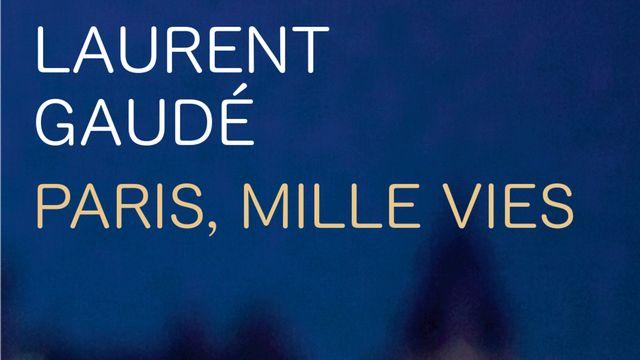 """Laurent Gaudé, couverture de """"Paris, mille vies"""". [Actes Sud]"""