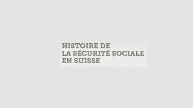 Histoire de la sécurité sociale en Suisse. [histoiredelasecuritesociale.ch - Office fédéral des assurances sociales]