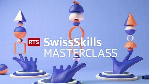 SwissSkills - Masterclass