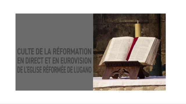 Culte de la Réformation en direct et en Eurovision de l'Eglise réformée de Lugano [RTS]