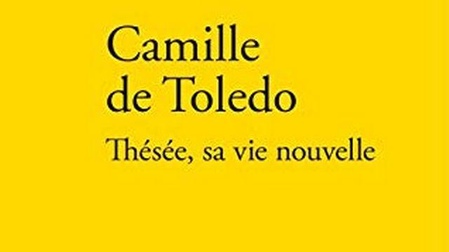 """Camille de Toledo, """"Thésée, sa vie nouvelle"""". [Editions Verdier]"""