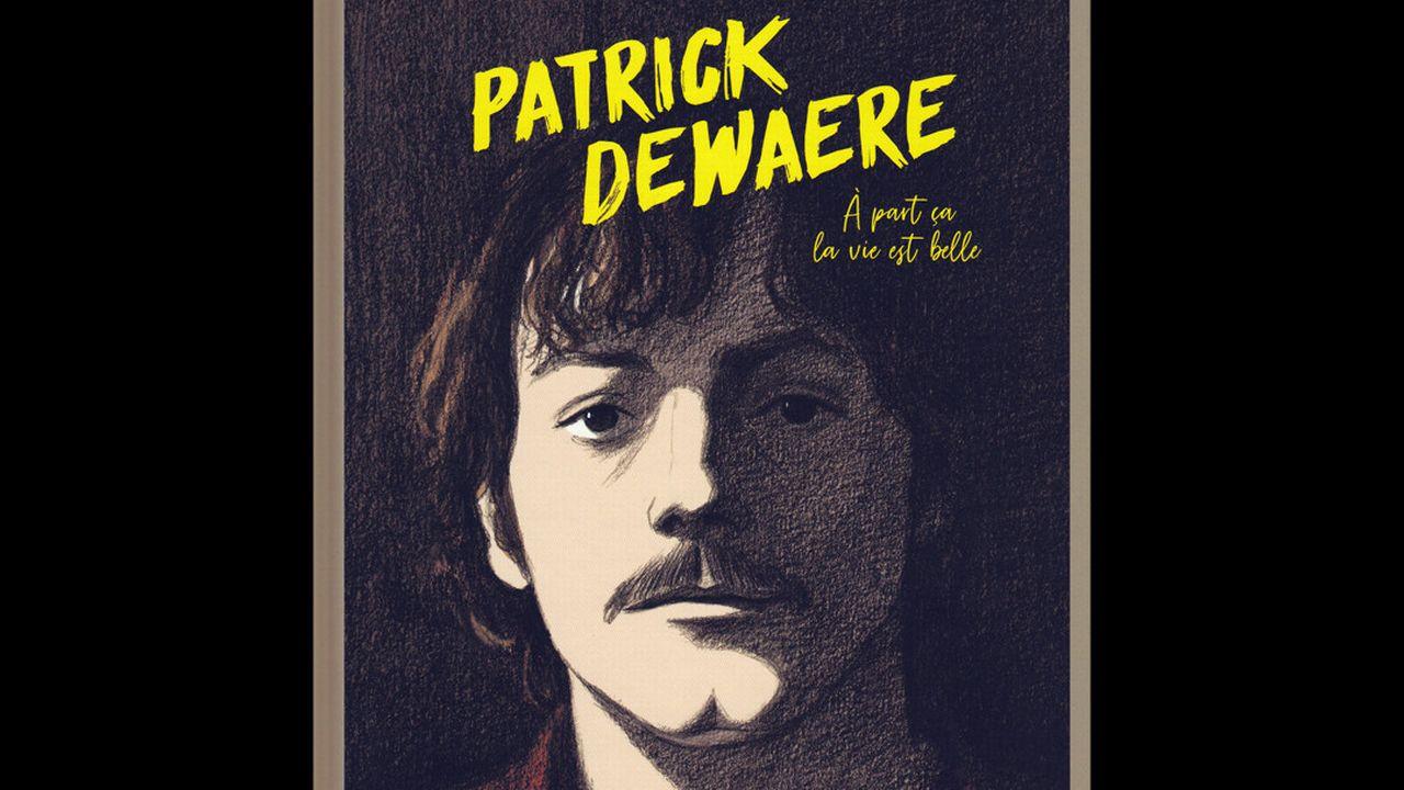 """La couverture de la BD """"Patrick Dewaere - A part ça la vie est belle"""". [éditions Glénat]"""