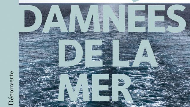 Le livre «Les damnées de la mer: femmes et frontières en Méditerranée» aux éditions La Découverte.  [https://www.editionsladecouverte.fr/]